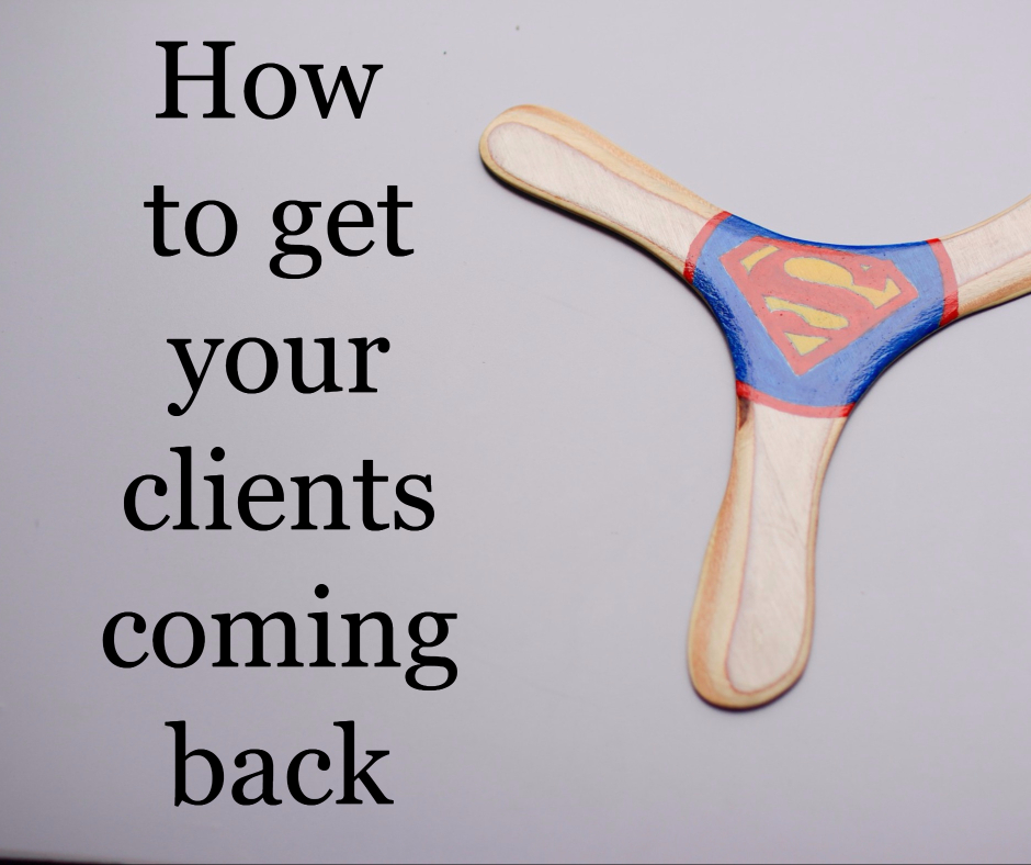 How to get your clients coming back