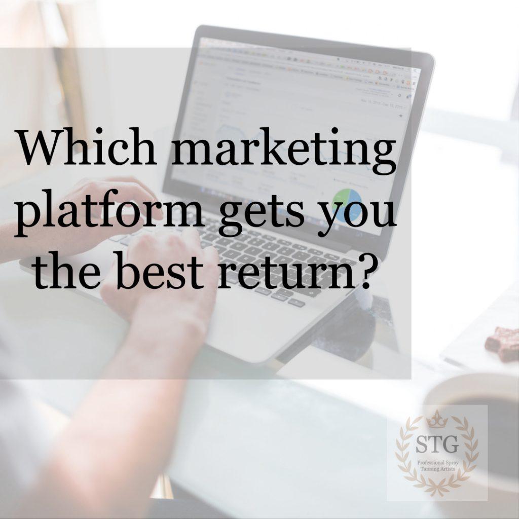 Which Marketing Platform gets you the best return_
